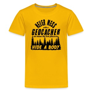 Never Mess whit a Geocacher for teen (black print)  - Teenage Premium T-Shirt