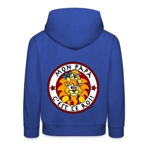 Pull Enfant dos Lion, Mon Papa c'est le Roi - Pull à capuche Premium Enfant
