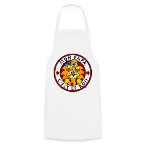 Tablier Lion, Mon Papa c'est le Roi - Tablier de cuisine