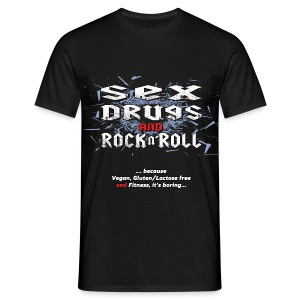 Sex Drugs and Rock n'Roll - Men's T-Shirt