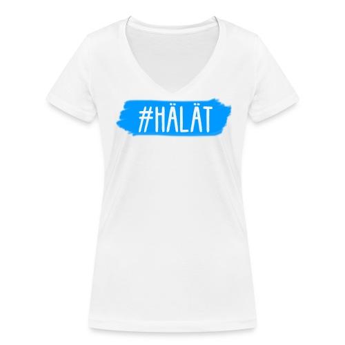 #HÄLÄT Frauenshirt - Frauen Bio-T-Shirt mit V-Ausschnitt von Stanley & Stella