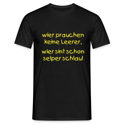 T-Shirt: Prauchen keine Leerer.... - Männer T-Shirt