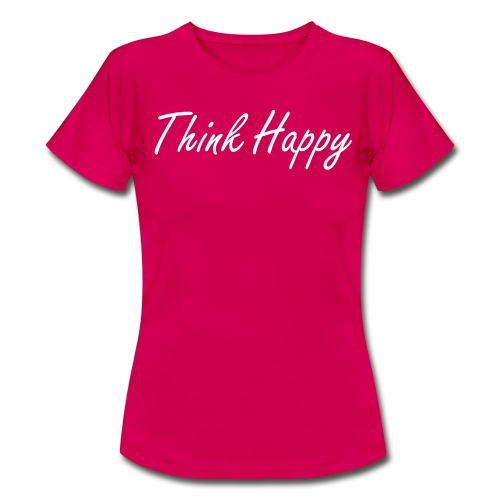 Think Happy Women's T-Shirt's - Women's T-Shirt
