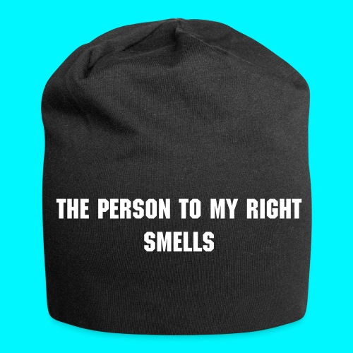 The person to my right smells beanie - Jersey Beanie