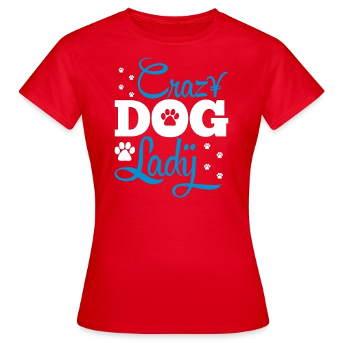 Crazy Dog Lady Custom Designed Fashion Women T-shirt 100% Cotton - Women's T-Shirt
