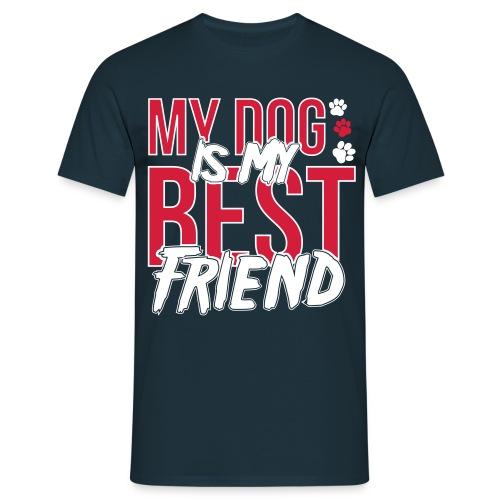 My Dog is My Best Friend Custom Designed Fashion Men T-shirt 100% Cotton - Men's T-Shirt