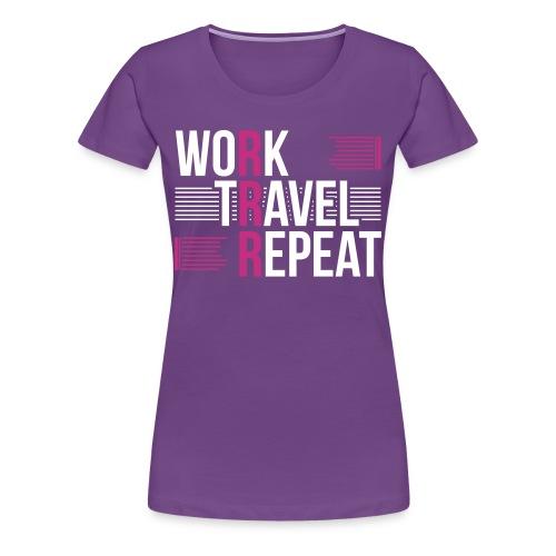 Work Travel Repeat Custom Designed Fashion Women T-shirt 100% Cotton - Women's Premium T-Shirt