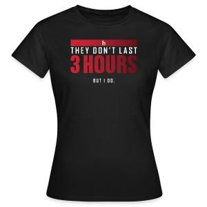 3 Hours (Women) - Women's T-Shirt
