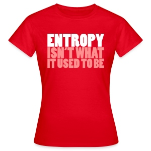 Entropy - Frauen T-Shirt