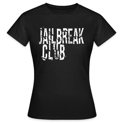 Jailbreak Club Girlie Shirt - Frauen T-Shirt