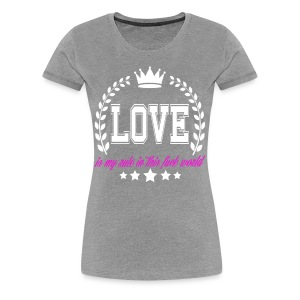 Frauen Premium T-Shirt -  LOVE IS MY RULE IN THIS FUCK WORLD - Frauen Premium T-Shirt