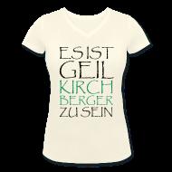 T-Shirts ~ Frauen T-Shirt mit V-Ausschnitt ~ Kirchberger Frauen T-Shirt Geil