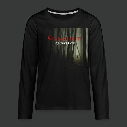 Relinquished - Rehearshal Doom - Teenager Premium Langarmshirt