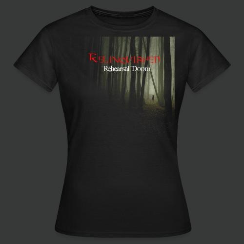 Relinquished - Rehearshal Doom - Frauen T-Shirt