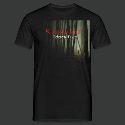 Relinquished - Rehearshal Doom - Männer T-Shirt