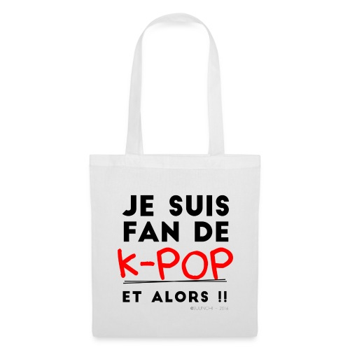 Sac - Je suis fan de KPOP et alors. - Tote Bag