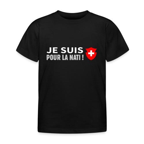 Je suis pour la Nati - Kids' T-Shirt