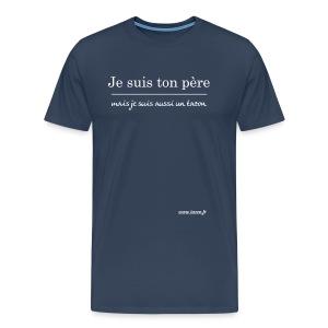 Je suis ton père mais aussi un Tazon  - T-shirt Premium Homme