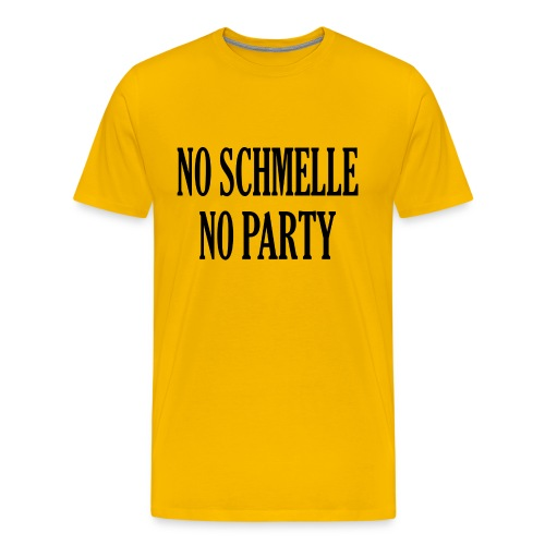 No Schmelle No Party - Männer Premium T-Shirt