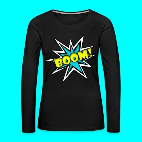 Womens - Boom Sweatshirt - Women's Premium Longsleeve Shirt
