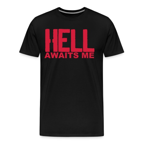 HELL awaits me - Shirt - Schwarz - Männer Premium T-Shirt