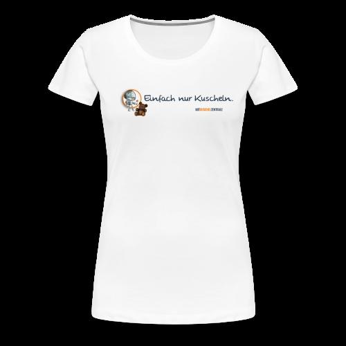 Einfach nur Kuscheln Damen T-Shirt - Frauen Premium T-Shirt