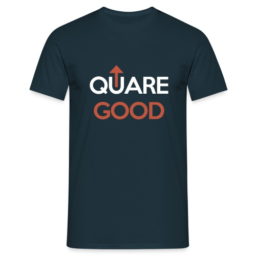 Quare Good - Mens T-Shirt - Men's T-Shirt