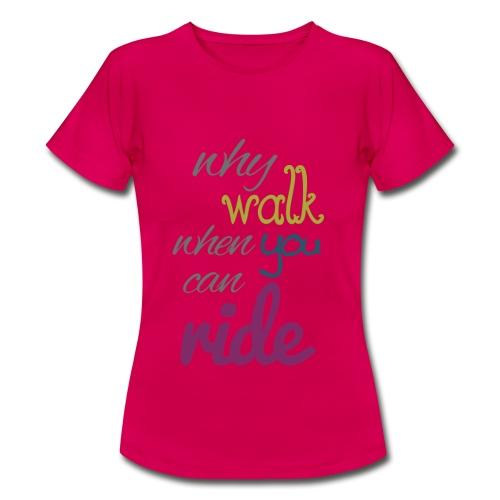 U can ride - Frauen T-Shirt