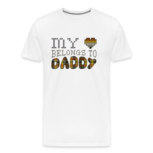 My Heart Belongs to Daddy - T-shirt Premium Homme