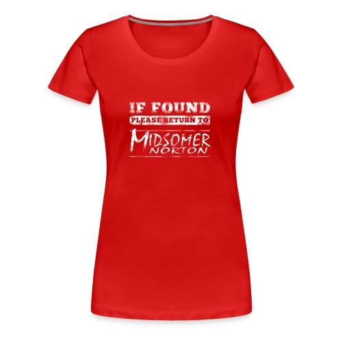 If Found Please Return to Midsomer Norton - Women's Premium T-Shirt