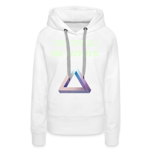 Tomorrow Returns - Female Premium Hoodie - Women's Premium Hoodie