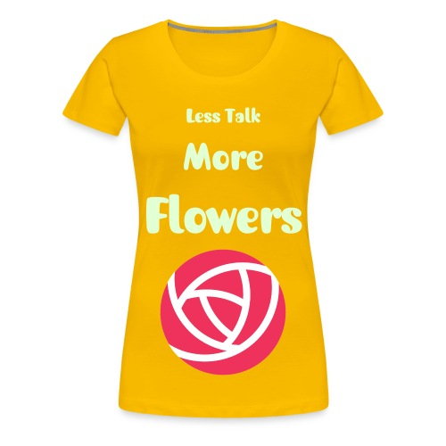 Less Talk More Flowers - Women Fan-Shirt - Women's Premium T-Shirt