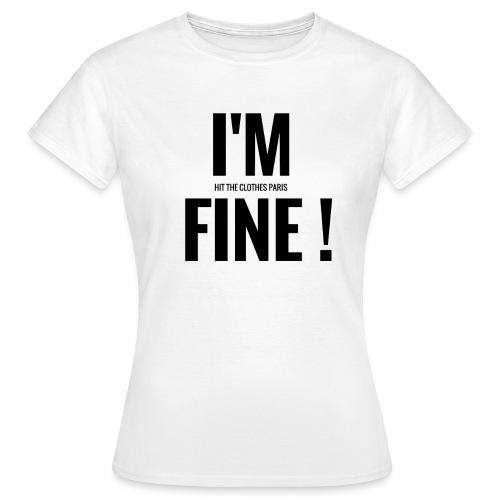 Tee-shirt I'M FINE HIT THE CLOTHES PARIS - T-shirt Femme