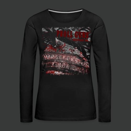 Proll Guns - Horseflesh BBQ - Frauen Premium Langarmshirt