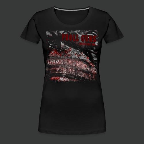 Proll Guns - Horseflesh BBQ - Frauen Premium T-Shirt