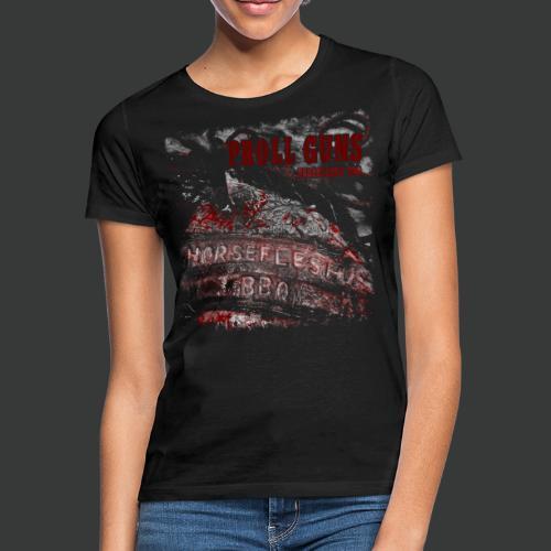 Proll Guns - Horseflesh BBQ - Frauen T-Shirt