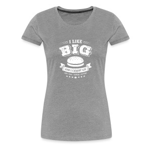 I Like Big Buns - Shirt - Frauen Premium T-Shirt