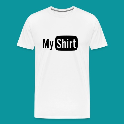 My Shirt Tee - Men's Premium T-Shirt