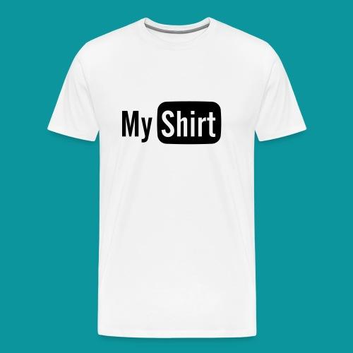 My Shirt Tee - Men's Premium T-Shirt