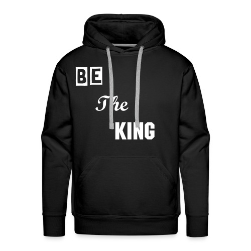 Be The King Kaputzenpullover - Männer Premium Hoodie