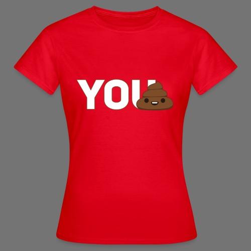 Women's YouTurd T-Shirt  - Women's T-Shirt