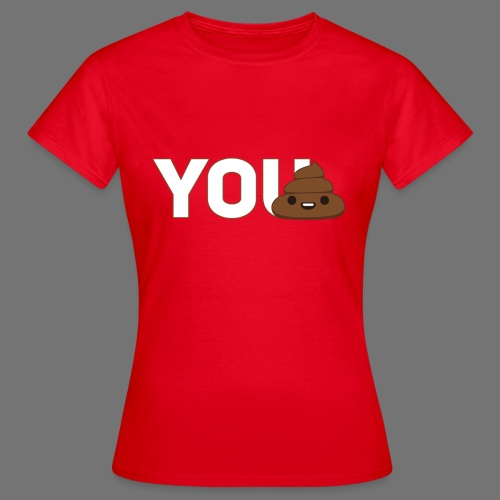 Women's YouTurd T-Shirt  - Women's T-Shirt