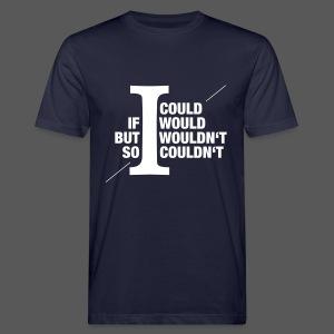 Would/Could - Männer Bio-T-Shirt