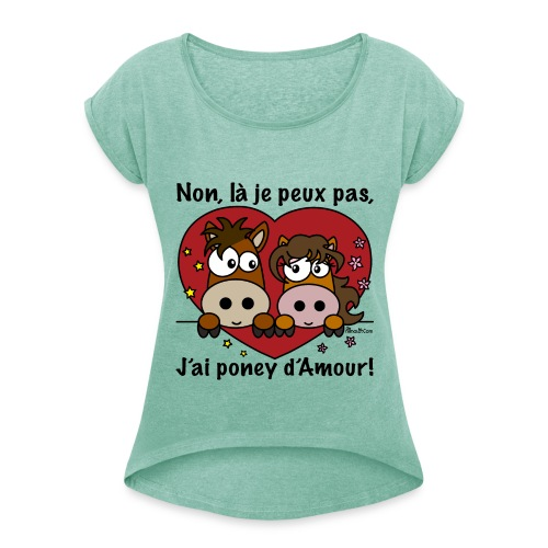 Poney d'Amour - T-shirt à manches retroussées Femme