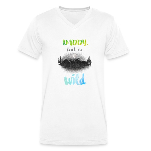 Daddy but so Wild // shirt Adult - T-shirt bio col V Stanley & Stella Homme