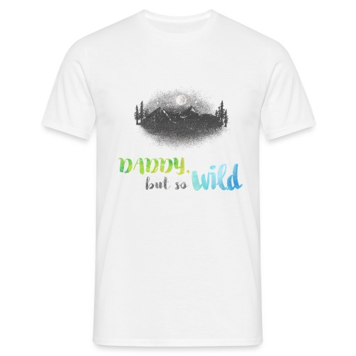 Daddy but so Wild // shirt Adult - T-shirt Homme