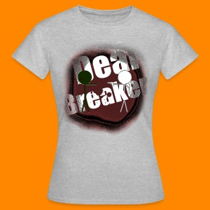 Deal Breaker - Women's T-Shirt