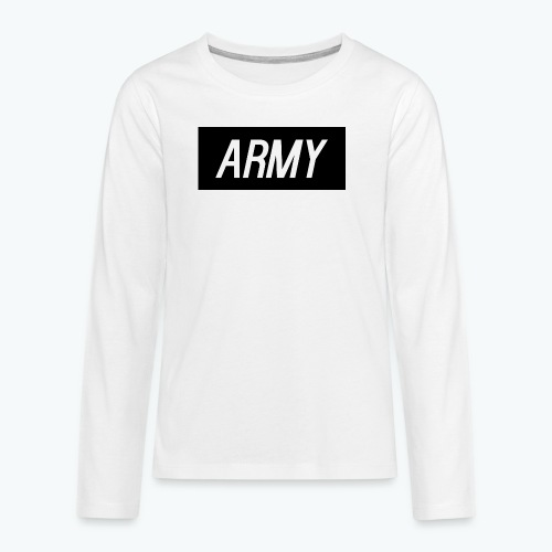 ARMY Teenagers' Premium Longsleeve Shirt - Teenagers' Premium Longsleeve Shirt