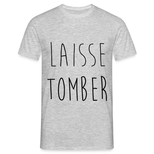 Laisse Tomber - T-shirt Homme