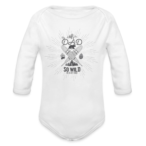 Dad is so Wild, he's my Hero // baby  - Body bébé bio manches longues